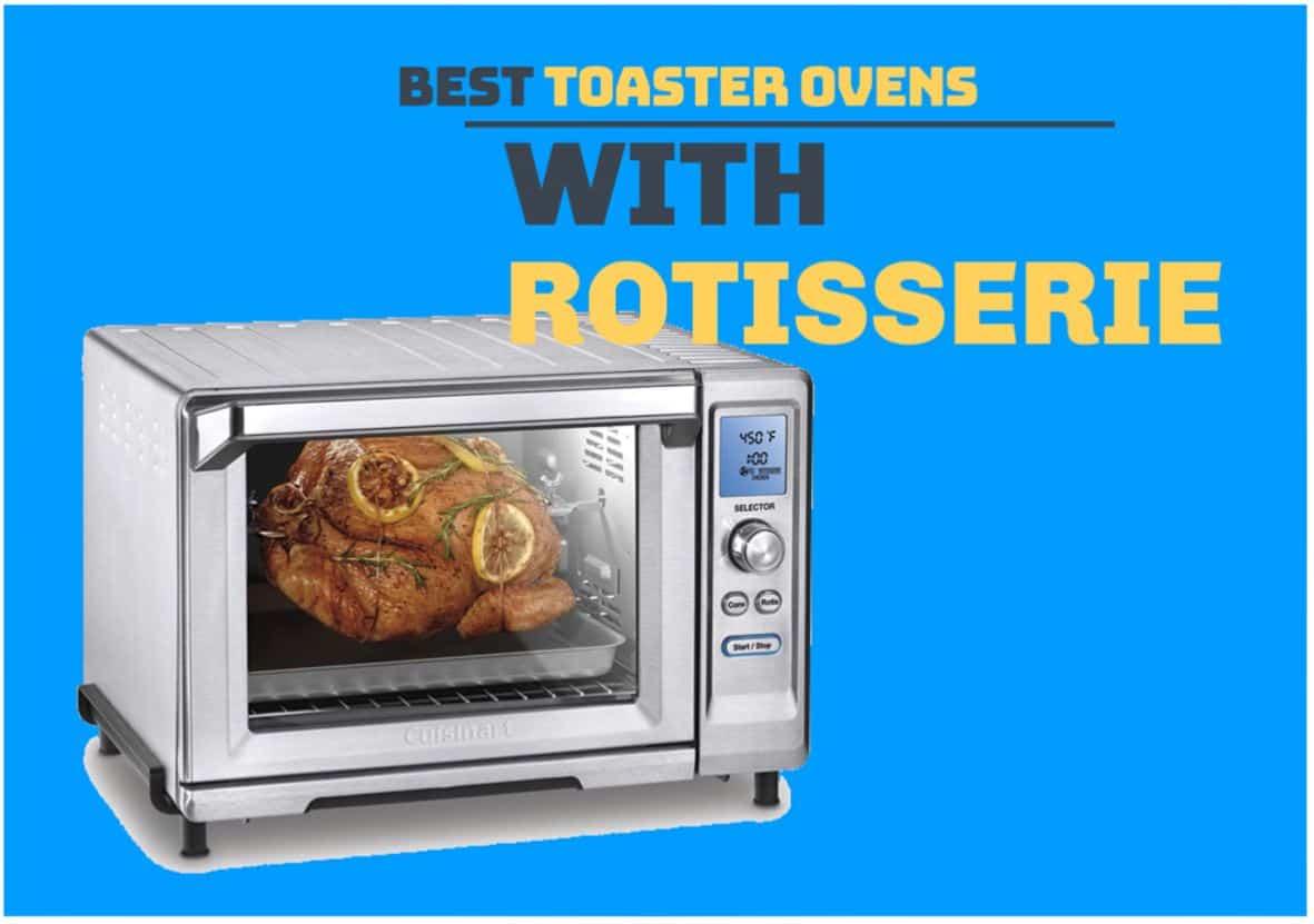 Best Toaster Ovens for Rotisserie